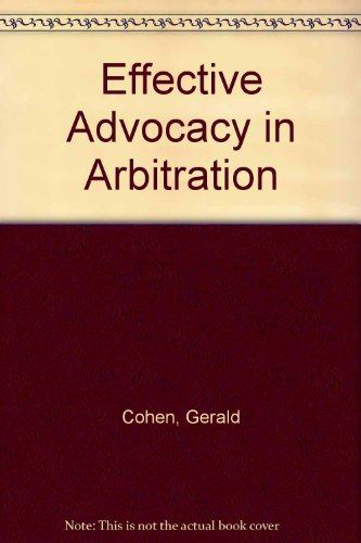 9781878810908: Effective Advocacy in Arbitration