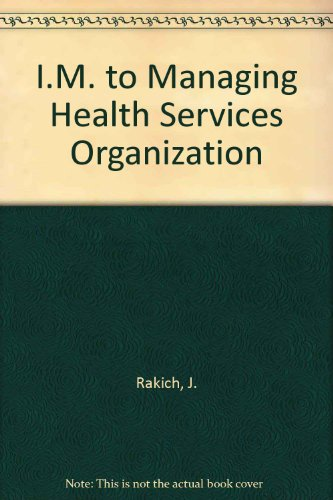 9781878812131: I.M. to Managing Health Services Organization