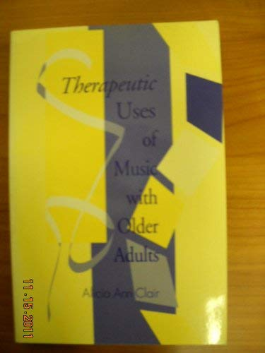 9781878812322: Therapeutic Uses of Music With Older Adults