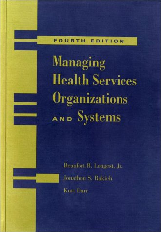 Managing Health Services Organizations and Systems: Jr. Beaufort B.