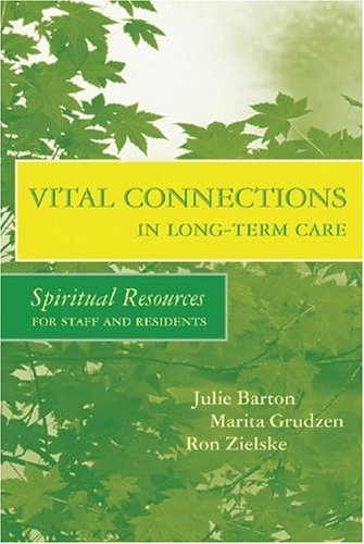 9781878812797: Vital Connections in Long-Term Care: Spiritual Resources for Staff and Residents