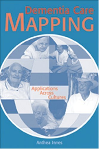 Dementia Care Mapping: Applications Across Cultures (Paperback): Stanley Weinronk