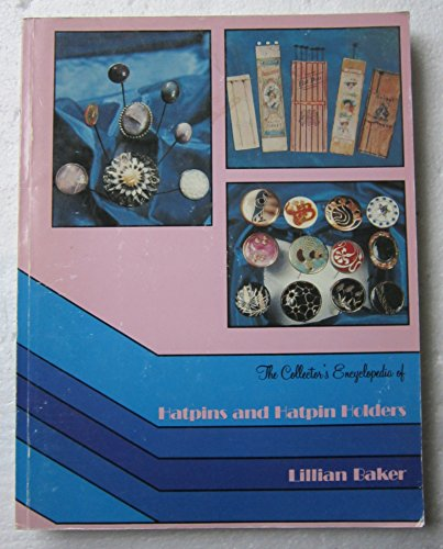 9781878815033: Hatpins and Hatpin Holders Encyclopedia