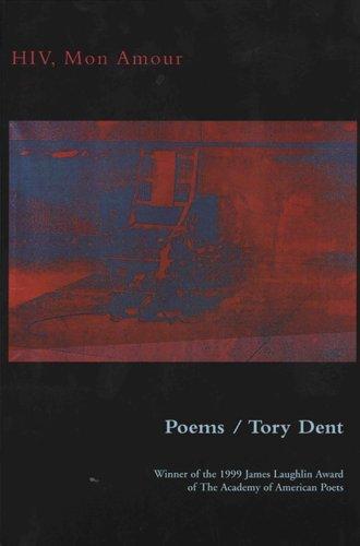 HIV, Mon Amour: Poems: Dent, Tory