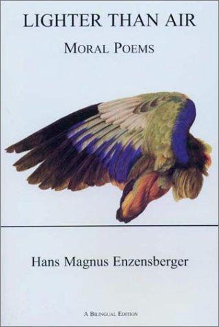 Lighter Than Air: Moral Poems: Hans Magnus Enzensberger