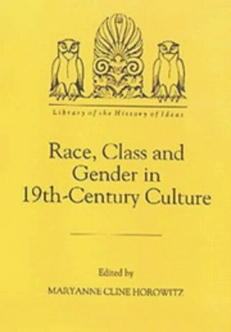 Race, Class and Gender in 19th Century Culture.