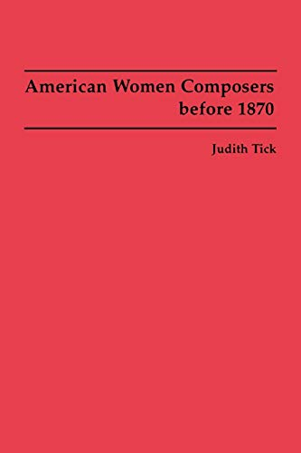 American Women Composers before 1870: Tick, Judith