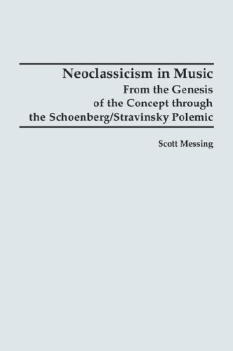 9781878822734: Neoclassicism in Music: From the Genesis of the Concept through the Schoenberg/Stravinsky Polemic