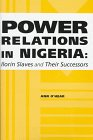 Power Relations in Nigeria: Ilorin Slaves and: O'Hear, Ann