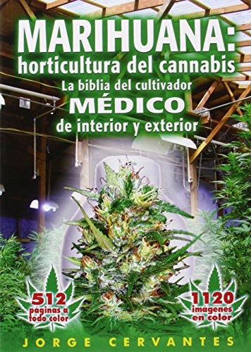 9781878823243: Marihuana: horticultura de cannabis - la biblia del cultivador MEDICO de interior y exterior (Spanish Edition)