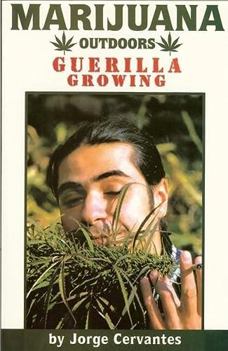 Marijuana Outdoors: Guerrilla Growing (Paperback): Jorge Cervantes