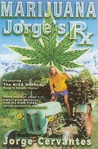 Marijuana: Jorge s RX (Paperback): Jorge Cervantes, George