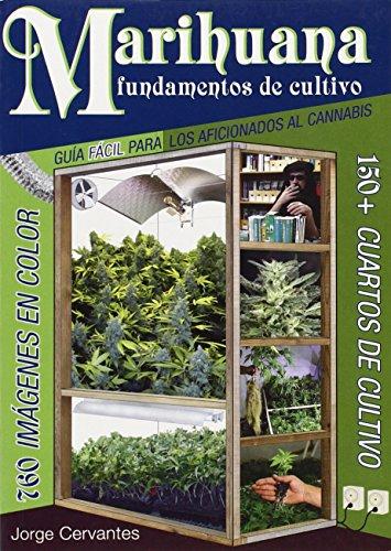 Marihuana Fundamentos de Cultivo: Guia Facil para los Aficionados al Cannabis: Cervantes, Jorge