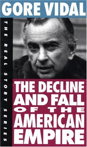 9781878825001: The Decline and Fall of the American Empire (The Real Story Series)