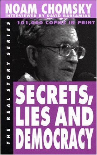 Secrets, Lies and Democracy (The Real Story: Chomsky, Noam