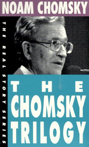 9781878825070: The Chomsky Trilogy: Secrets, Lies and Democracy/The Prosperous Few and the Restless Many/What Uncle Sam Really Wants (The Real Story)
