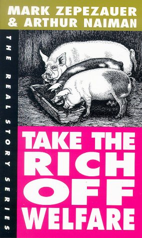 9781878825315: Take the Rich Off Welfare: The Real Story (Real Story (Odonian))