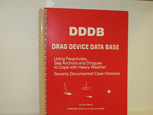 DDDB Drag device data base : using parachutes, sea anchors, and drogues to cope with heavy weather ...
