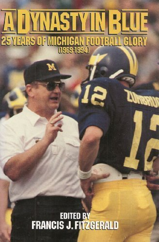 9781878839077: A Dynasty in Blue: 25 Years of Michigan Football Glory, 1969-1994