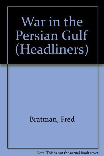 9781878841612: War In The Persian Gulf (Pb) (Headliners)