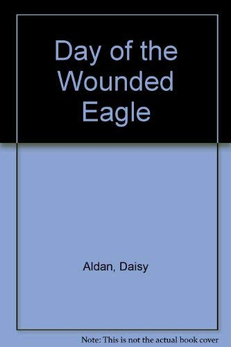 Day of the Wounded Eagle: Daisy Aldan