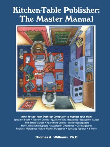 9781878853301: Kitchen Table Publisher: The Master Manual : How to Start, Manage and Profit from Your Own Homebased Publishing Company (Fifth Edition) (Kitchen-Table Publisher Book)