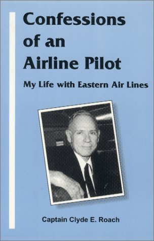 Confessions of an Airline Pilot: Clyde E. Roach