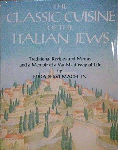 The Classic Cuisine of the Italian Jews,: Machlin, Edda Servi