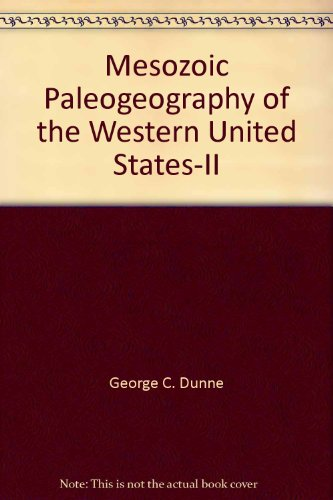 Mesozoic Paleogeography of the Western United States-II
