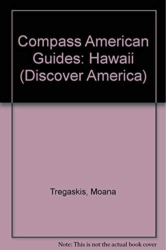 Compass American Guides: Hawaii (Discover America): Tregaskis, Moana