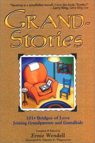 9781878878588: Grand-Stories: 101+ Bridges of Love Joining Grandparents and Grandkids