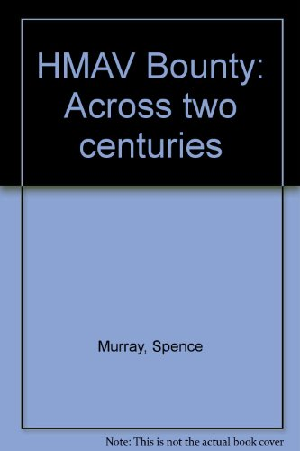 HMAV Bounty: Across two centuries (1878879014) by Spence Murray