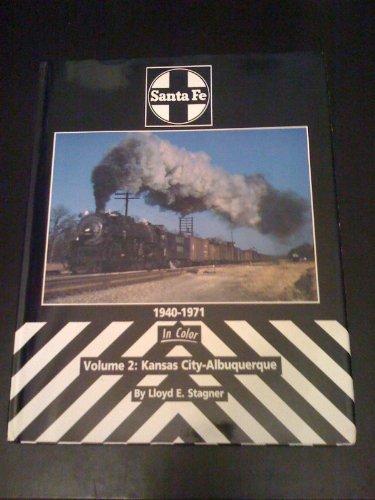 Santa Fe 1940-1971: Volume 2: Kansas City-Albuquerque: Stagner, Lloyd E.