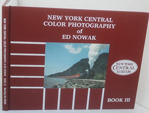 9781878887245: New York Central Color Photography of Ed Nowak, Book 3