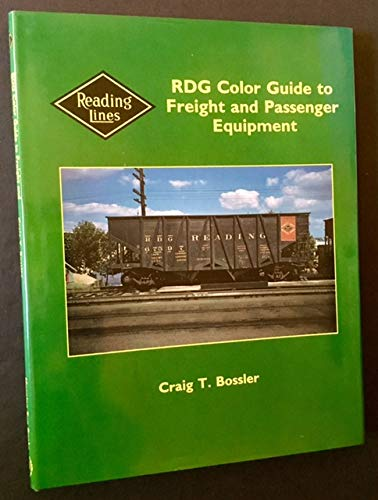 RDG Color Guide to Freight and Passenger Equipment: Bossler, Craig T.