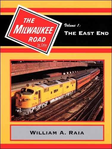 Milwaukee Road in Color: In Color Volume 1: Stauss, William F.;Raia, William A.;Koeller, Jeffrey M.
