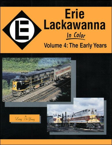 9781878887795: Erie Lackawanna in Color, Vol. 4: The Early Years