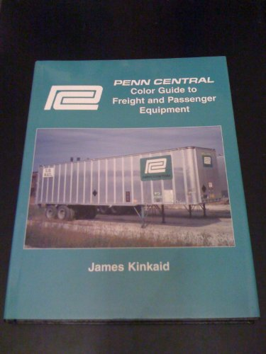 9781878887849: Penn Central Color Guide to Freight and Passenger Equipment