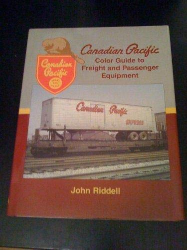 9781878887863: Canadian Pacific Color Guide to Freight and Passenger Equipment