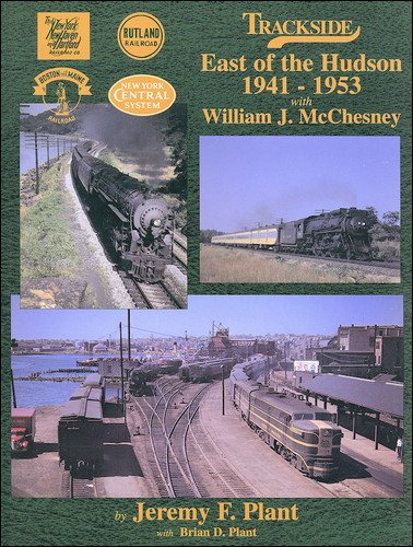 9781878887894: Trackside East of the Hudson 1941-1953 with William J. McChesny