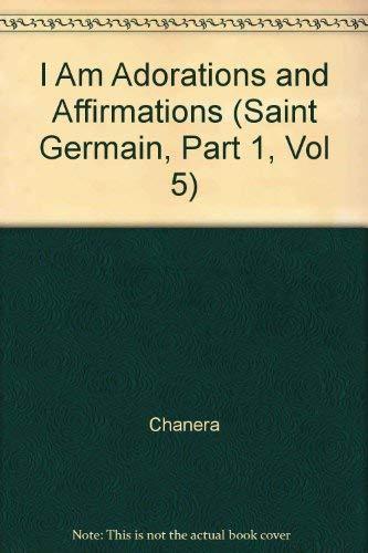 9781878891266: I Am Adorations and Affirmations (Saint Germain, Part 1, Vol 5)