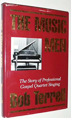 9781878894007: The Music Men: The Story of Professional Gospel Quartet Singing in America