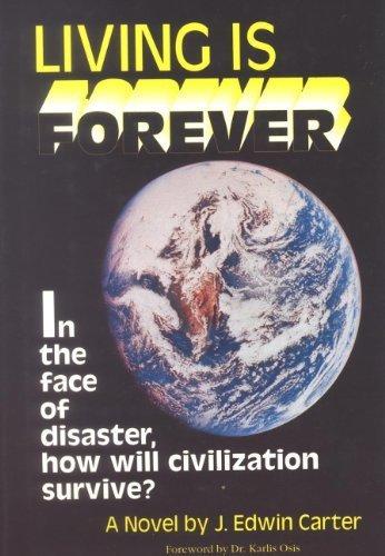 Living Is Forever: A Novel: Carter, J. Edwin
