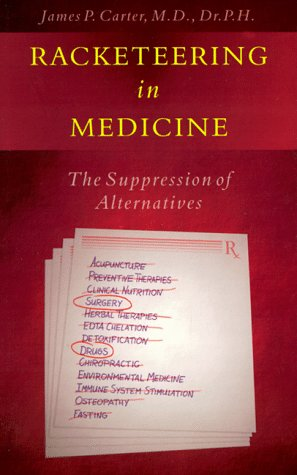 9781878901323: Racketeering in Medicine: The Suppression of Alternatives