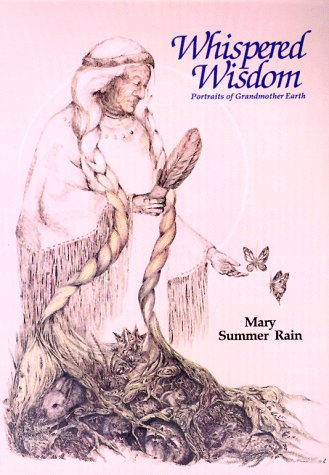 Whispered Wisdom: Portraits of Grandmother Earth: Summer Rain, Mary