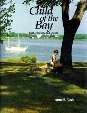 Child of the Bay: Past, Present, and Future: Nock, Anne