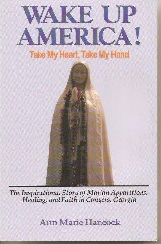 9781878901682: Wake Up America: Take My Heart, Take My Hand