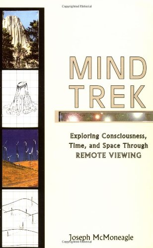 Mind Trek : Exploring Consciousness, Time, and Space Through Remote Viewing: McMoneagle, Joseph