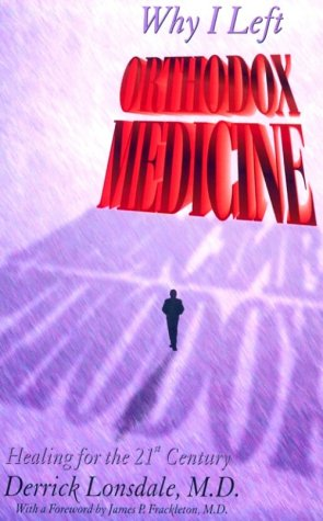 9781878901989: Why I Left Orthodox Medicine: Healing for the 21st Century