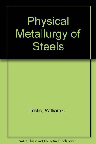 9781878907257: Physical Metallurgy of Steels